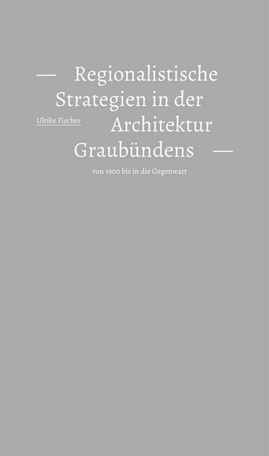 Regionalistische Strategien in der Architektur Graubündens